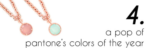 2016 Pantone colors - Kristine Lily jewelry