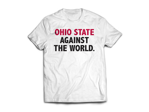 Ohio State Against the World + FREE Koozie (FREE SHIPPING)