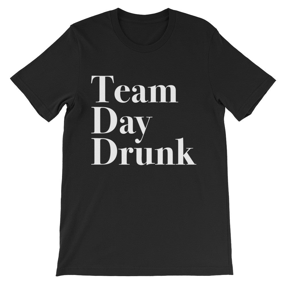 Team Day Drunk Shirt + Free Shipping!
