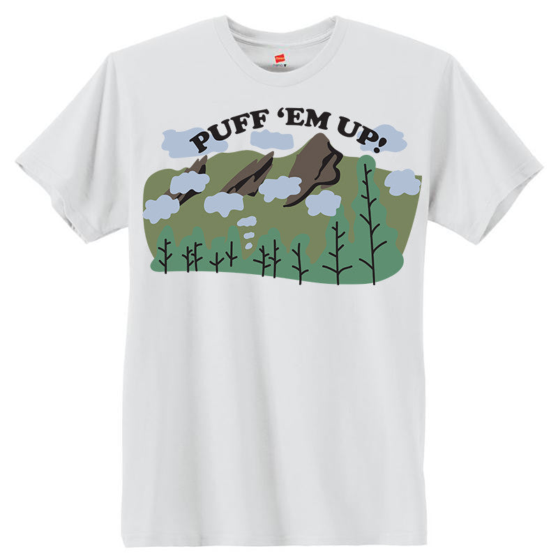 Puff 'Em Up Shirt + FREE Koozie (FREE SHIPPING)