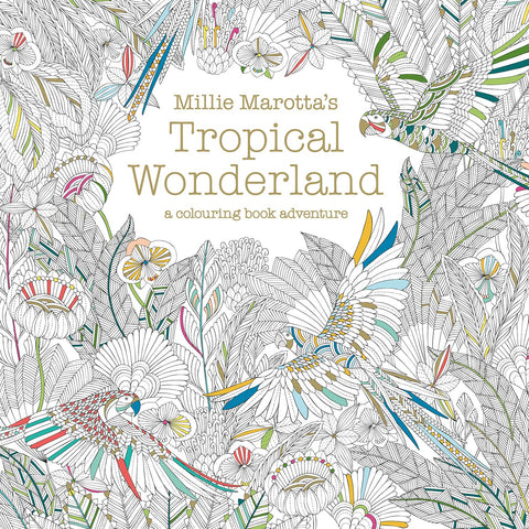 Millie Marotta's Tropcial Wonderland: A Colouring Adventure