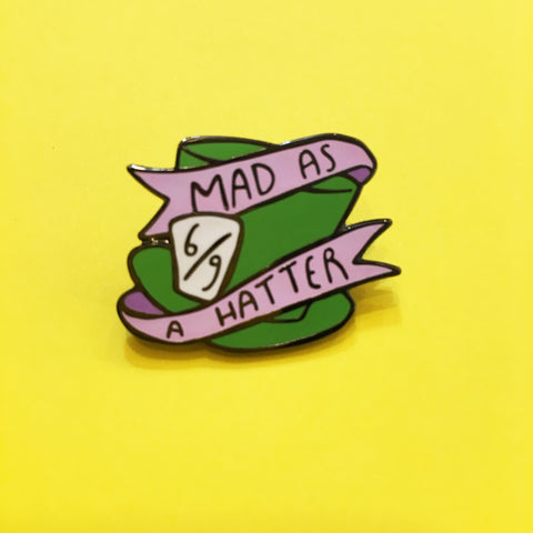 HOW Mad As A Hatter Enamel Pin