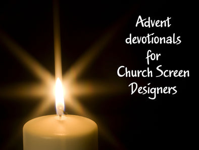 Advent devotionals for church screen designers