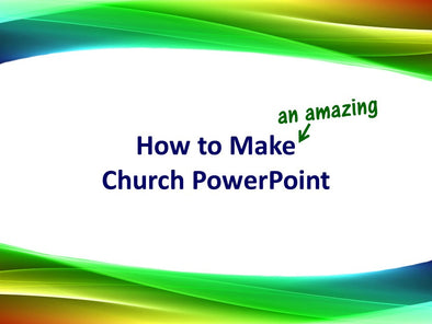 How to Make Church Slides