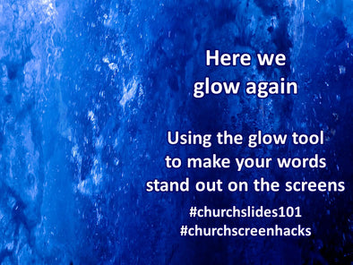 Here We Glow Again: Church Screen Hack