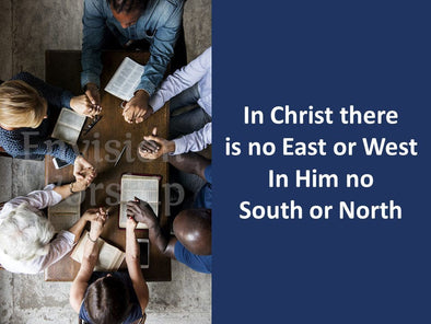 In Christ There Is No East or West church slides