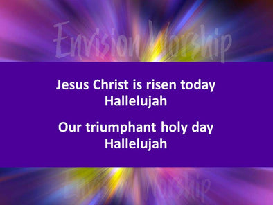 Jesus Christ Is Risen Today worship slides with lyrics and gorgeous image included