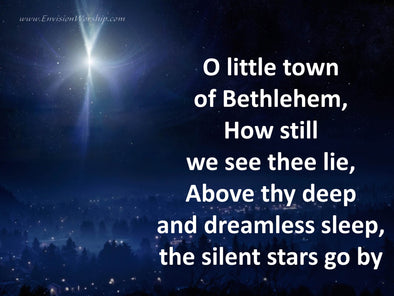 O Little Town of Bethlehem slides set the mood for a special worship experience.