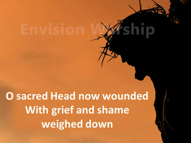 O Sacred Head Now Wounded church slides