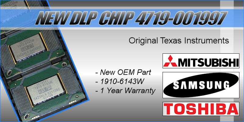 Popular DLP chip 4719-001997 now $179.99ea!  Lowest price on the web and includes a one year warranty!