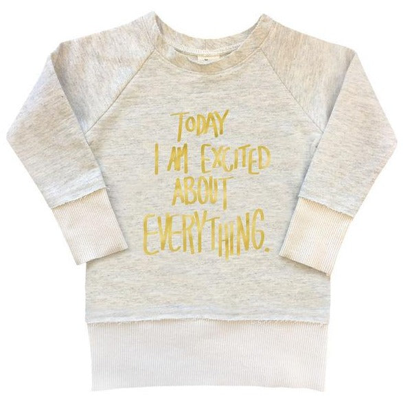 "oh baby! 80's Sweatshirt - ""Today I Am Excited About Everything"" Gold Foil - Oatmeal"