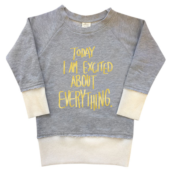 "oh baby! 80's Sweatshirt - ""Today I Am Excited About Everything"" Gold Foil - Heather Gray"
