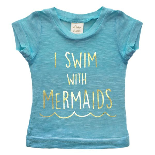 "oh baby! Short Sleeve Slub Tee - ""I Swim With Mermaids"" Gold Foil - Blue"