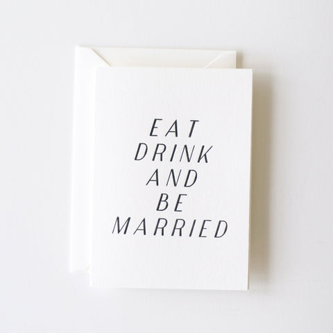 Eat, Drink, And Be Married Card