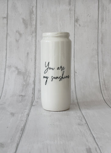 Porcelain Vase Jar - You are my sunshine