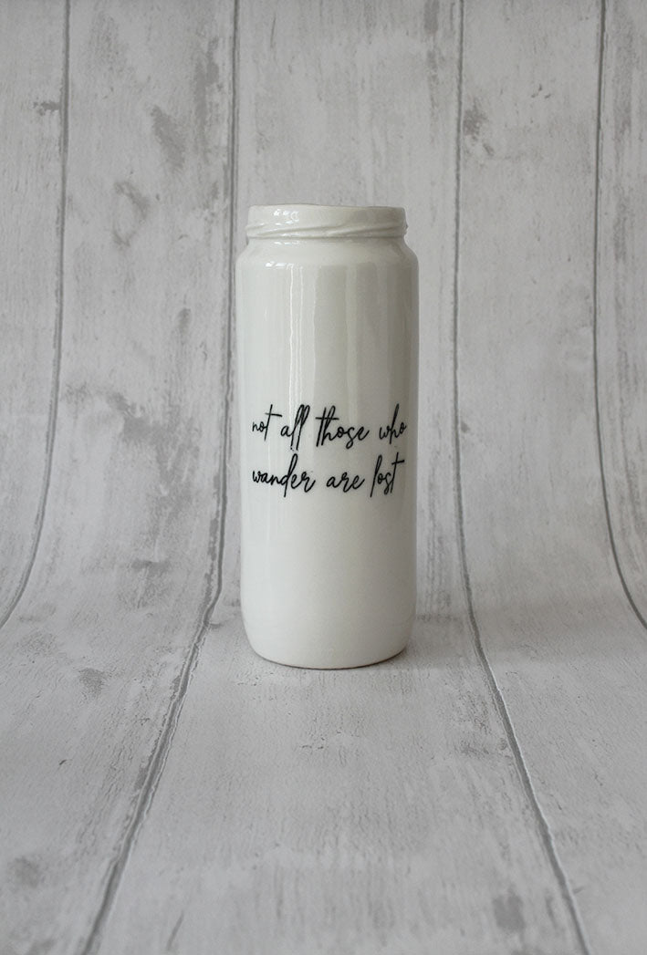 Porcelain Vase Jar - Not all those who wander are lost