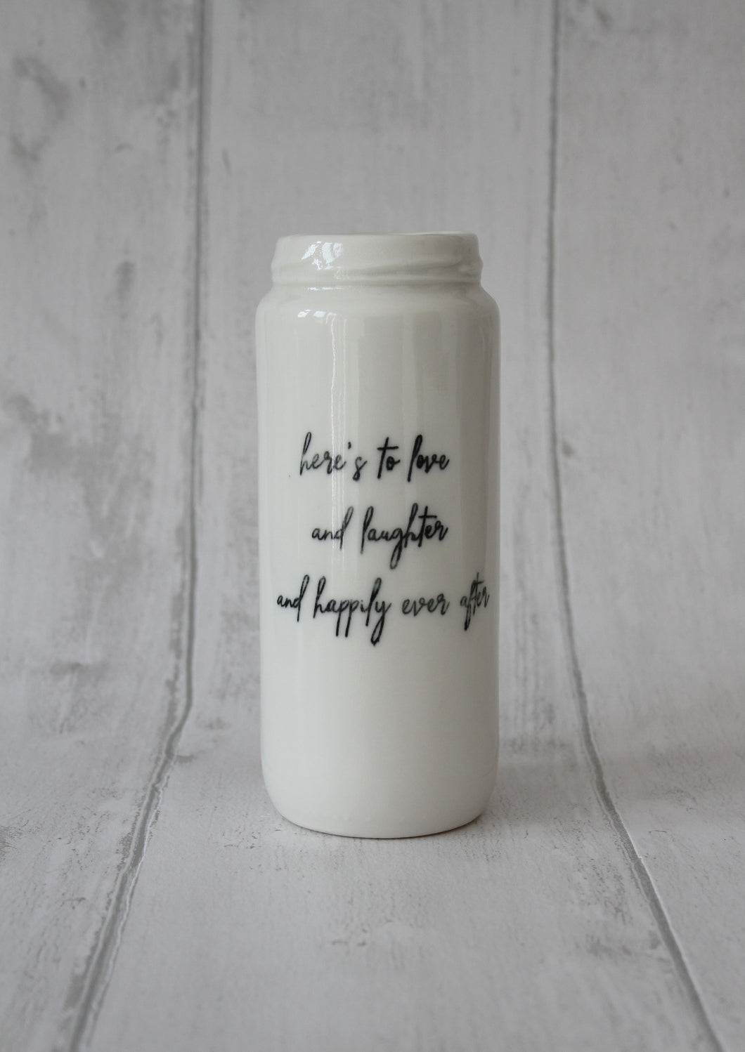 Tall Porcelain Jar - Here's to love and laughter and happily ever after