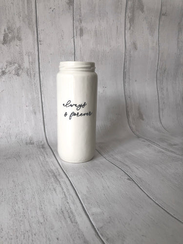 Tall Porcelain Jar - always & forever