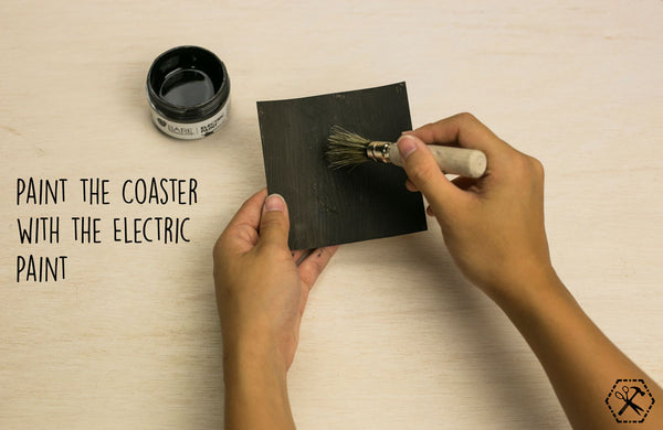 paint the coaster with electric paint