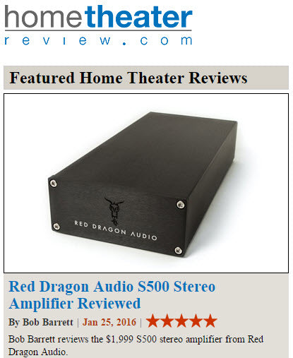 Bob Barrett reviews the Red Dragon Audio S500 Stereo Amplifier for Home Theater Review