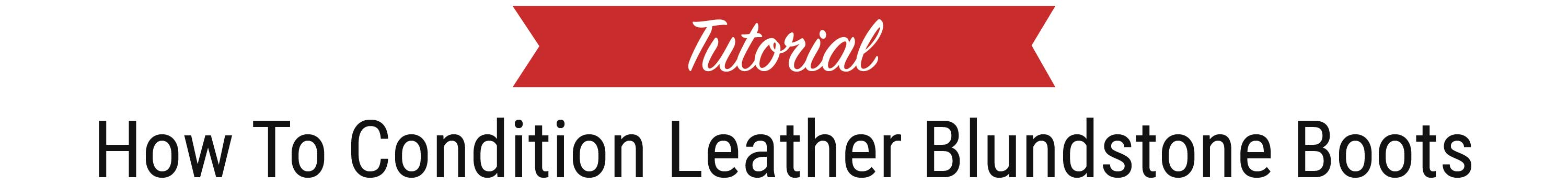 How To Condition Leather Blundstone Boots