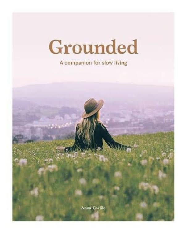 Grounded: A companion for slow living