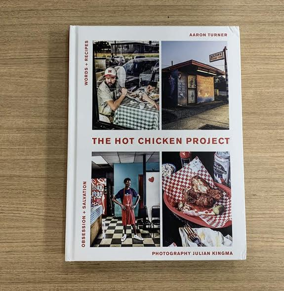 The Hot Chicken Project Cookbook