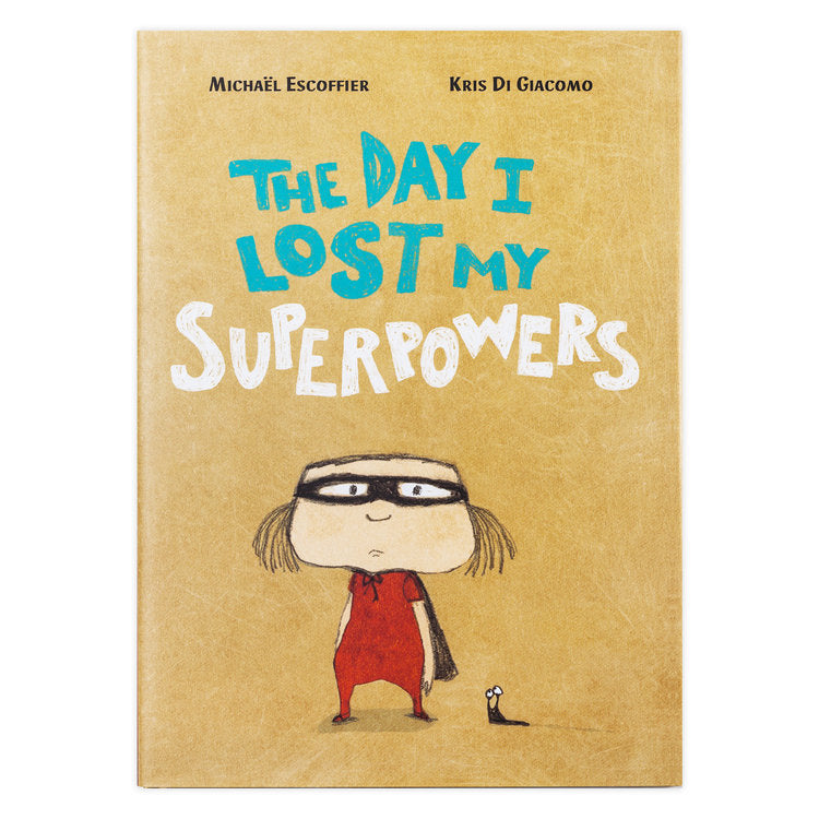 The Day I Lost My Superpowers- Michael Escoffier
