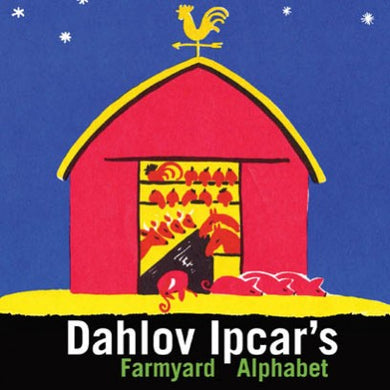 Farmyard Alphabet by Dahlov Ipcar