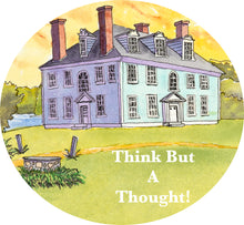 "Load image into Gallery viewer, 3"" Vinyl Stickers - Think But A Thought!"