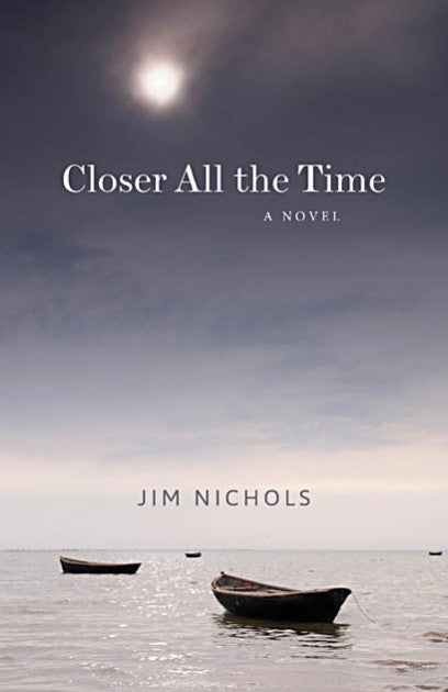 Closer All The Time - Jim Nichols