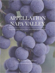Appellation Napa Valley by Richard Mendelson