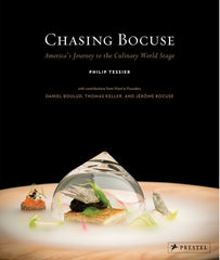 Chasing Bocuse: America's Journey to the Culinary World Stage - signed by Philip Tessier