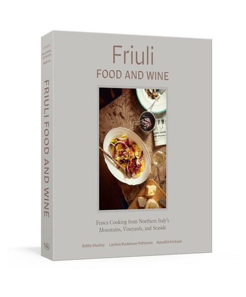 Friuli Food and Wine - signed by Bobby Stuckey & Lachlan Mackinnon-Patterson