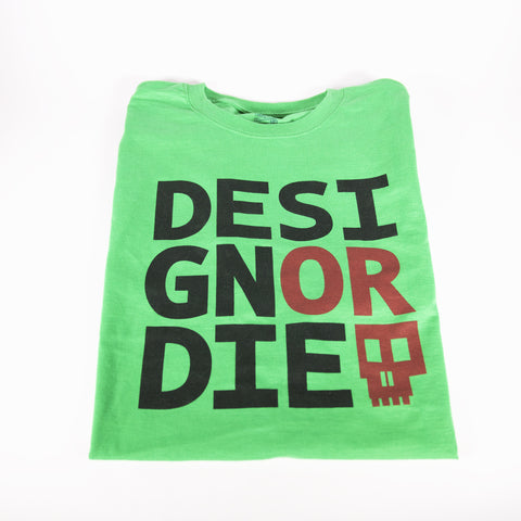 Design or Die Tee