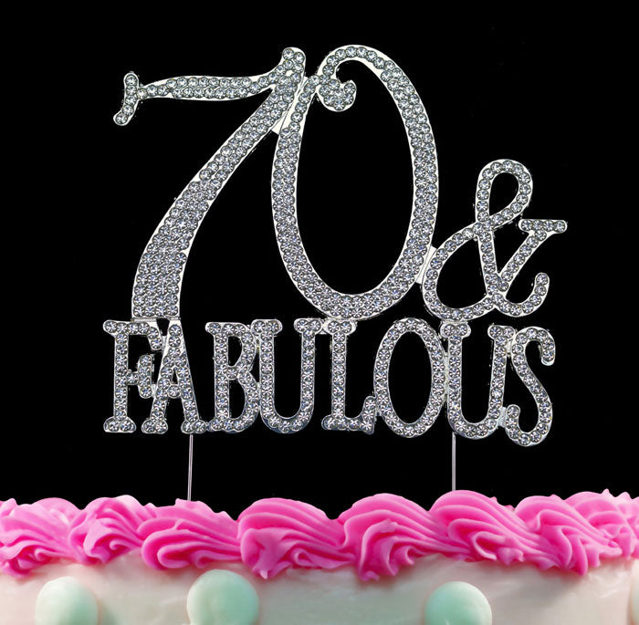 70th Birthday Cake Toppers 70 and Fabulous Crystal Bling Cake Topper Silver or Gold
