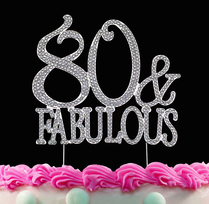 80th Birthday Cake Toppers 80 and Fabulous Crystal Bling Cake Topper Silver or Gold