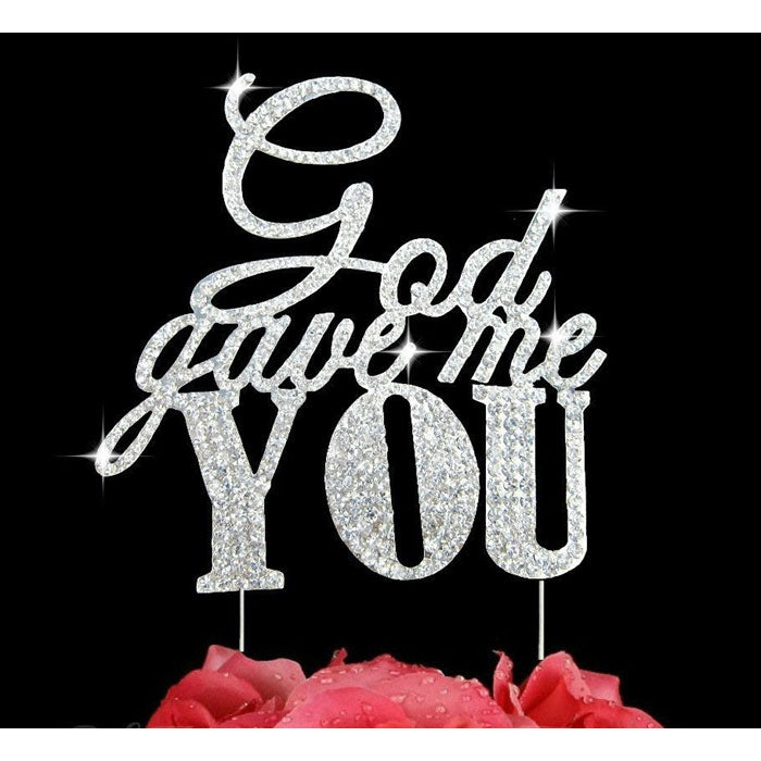 God Gave Me you Crystal Bling Silver Wedding Cake Topper