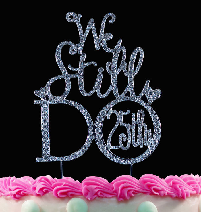 We Still Do 25th Anniversary Cake Topper Vow Renewal Wedding Cake Topper Decorations
