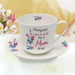 You're Just Like A Mum To Me Personalised Cup & Saucer