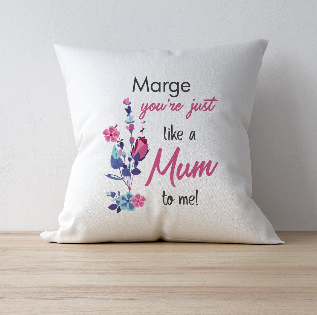 You're Just Like A Mum To Me Personalised Cushion
