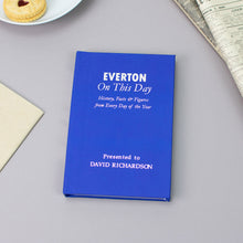 Load image into Gallery viewer, Personalised Everton FC On This Day Football Book