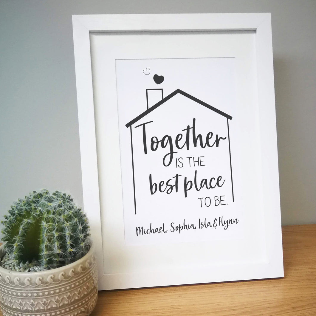 Personalised Together Is The Best Place To Be Framed Print