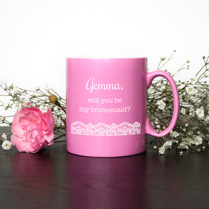 Personalised Will You Be My Bridesmaid Mug