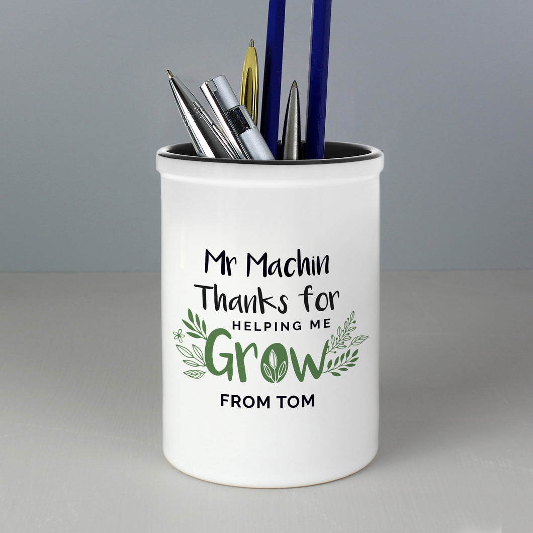 Personalised Thanks For Helping Me Grow Ceramic Pen Pot