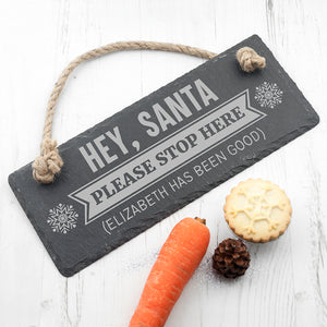 Personalised Hey Santa Please Stop Here Hanging Slate Sign