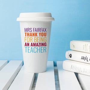 Personalised Teacher's Ceramic Travel Mug