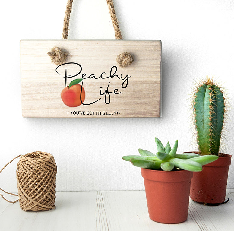 Personalised Peachy Life Hanging Wooden Sign