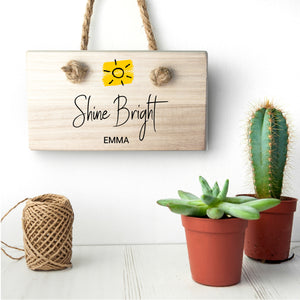 Personalised Shine Bright Hanging Wooden Sign