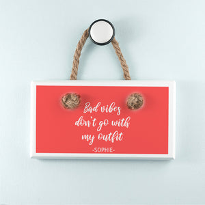 Personalised No Bad Vibes Hanging Wooden Sign